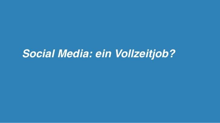 Social Media: ein Vollzeitjob?