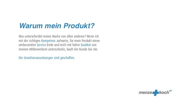 Warum mein Produkt?Was unterscheidet meine Marke von allen anderen? Wenn ichmit der richtigen Kompetenz aufwarte, für mein...