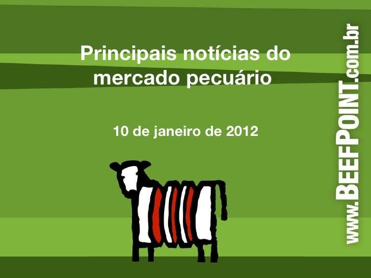 Principais notícias do mercado pecuário  10 de janeiro de 2012