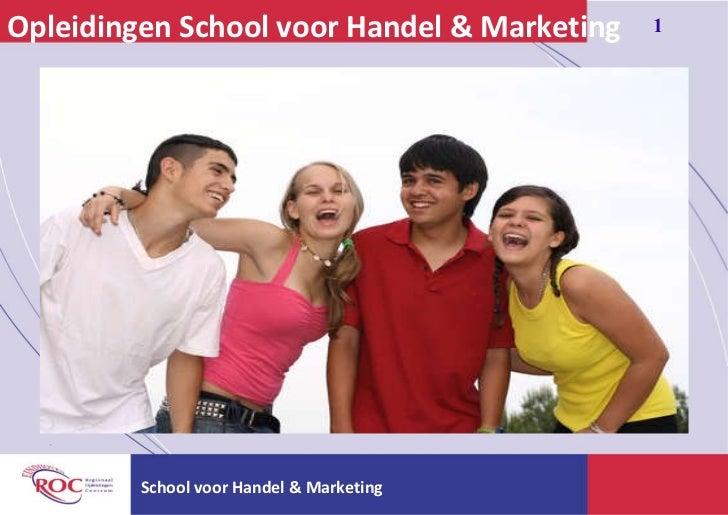Opleidingen School voor Handel & Marketing  School voor Handel & Marketing