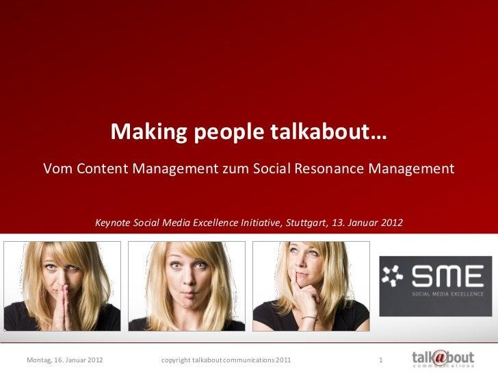 Making people talkabout…     Vom Content Management zum Social Resonance Management                    Keynote Social Medi...