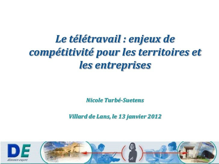 Le télétravail : enjeux decompétitivité pour les territoires et          les entreprises              Nicole Turbé-Suetens...