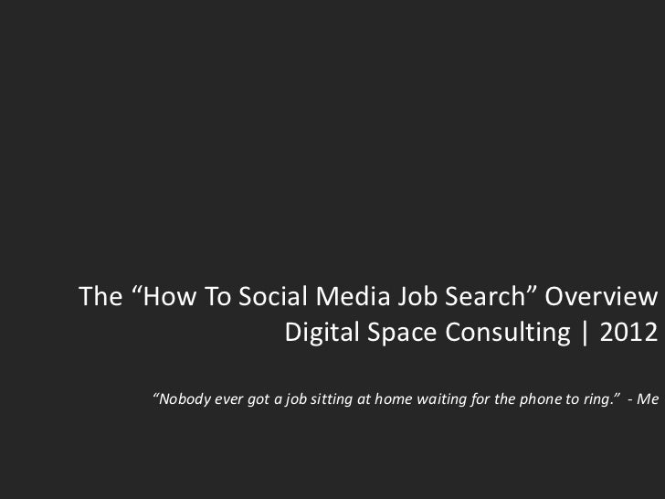 "The ""How To Social Media Job Search"" Overview                Digital Space Consulting 
