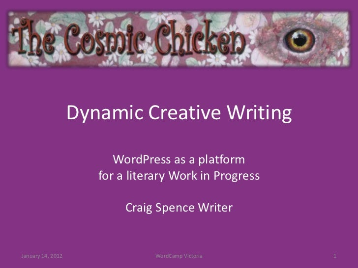 Dynamic Creative Writing                         WordPress as a platform                      for a literary Work in Progr...