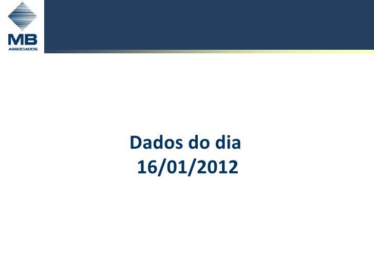 Dados do dia 16/01/2012