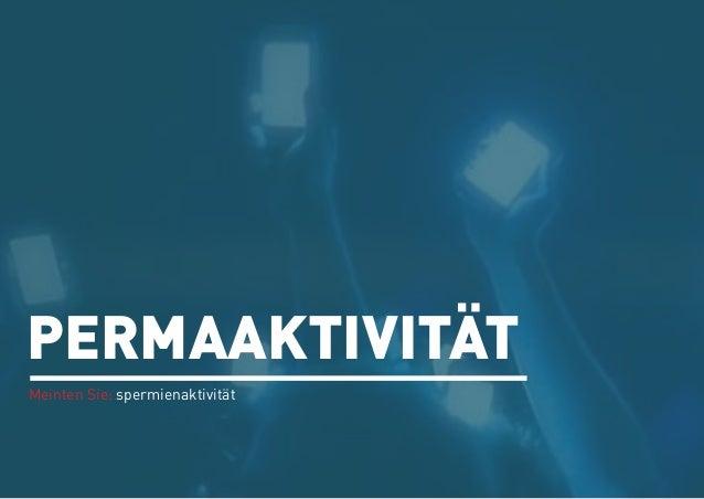 PERMAAKTIVITÄTMeinten Sie: spermienaktivitätno.face _ wintersemester 2012/13 _ prof. carl frech _ Heim/kowalski/schweiSSin...