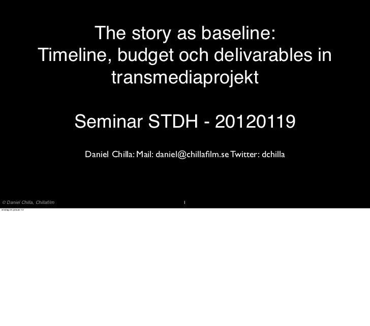 The story as baseline:                       Timeline, budget och delivarables in                                transmedi...