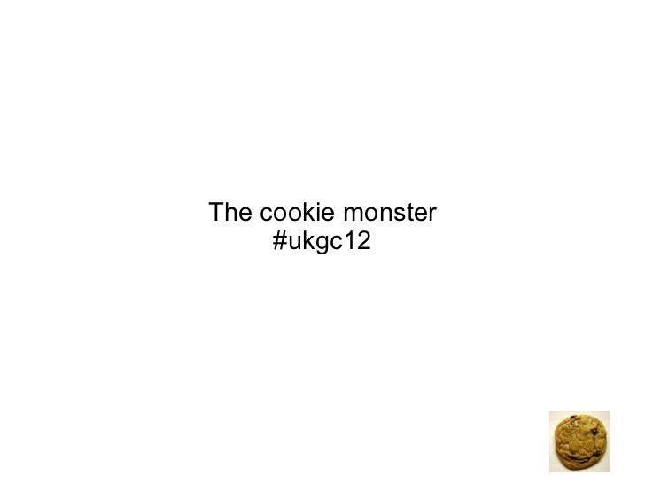 The cookie monster #ukgc12