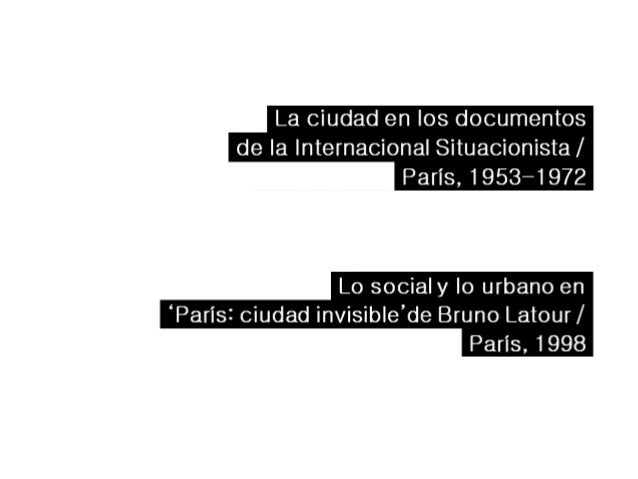 La ciudad en los documentos dela Internacional Situacionista/  París,  1953-1972              Lo social y Io urbano en 'Pa...