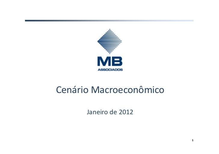 Cenário Macroeconômico      Janeiro de 2012                         1