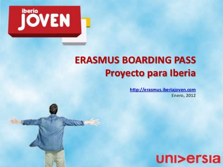 ERASMUS BOARDING PASS     Proyecto para Iberia           http://erasmus.iberiajoven.com                               Ener...
