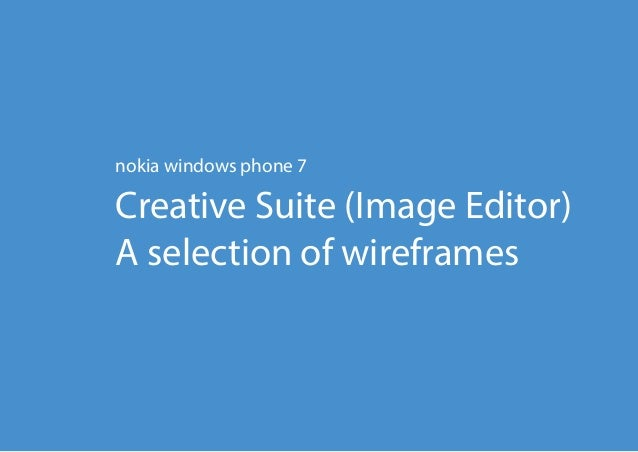 nokia windows phone 7Creative Suite (Image Editor)A selection of wireframes
