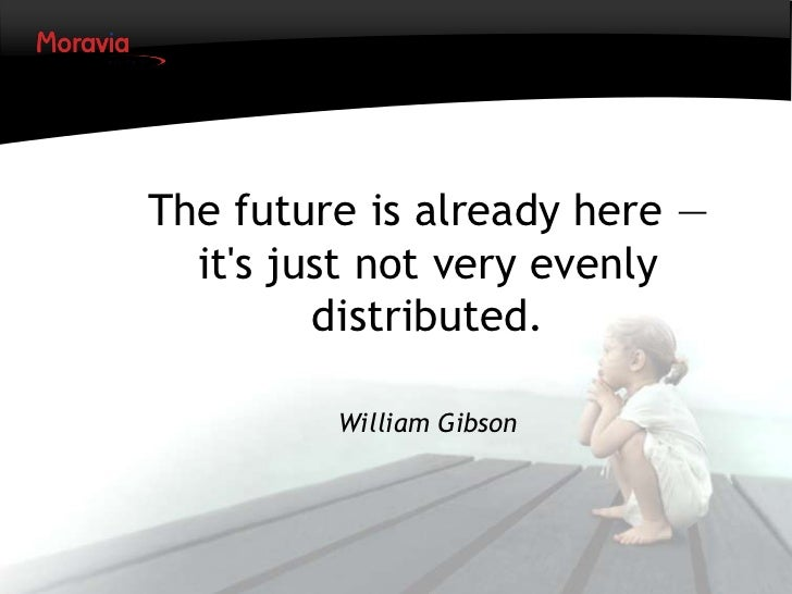 The Future is Here, Now What?