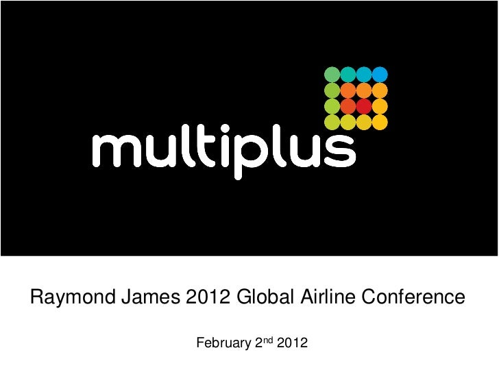 Raymond James 2012 Global Airline Conference                February 2nd 2012