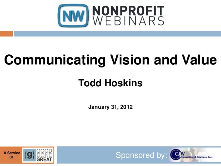 Communicating Vision and Value            Todd Hoskins             January 31, 2012A Service   Of:                Sponsore...