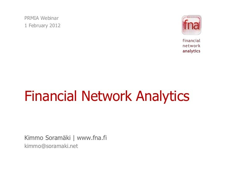 PRMIA Webinar1 February 2012Financial Network AnalyticsKimmo Soramäki   www.fna.fikimmo@soramaki.net