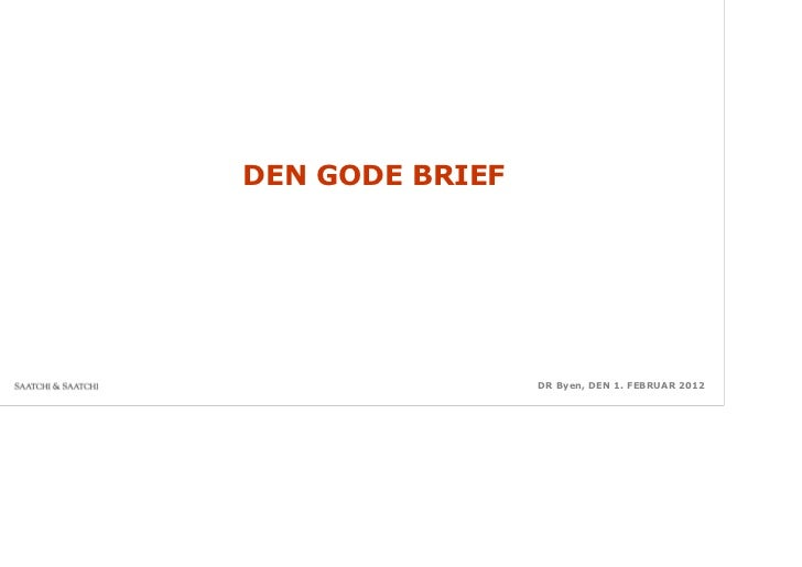 Uncovering the truth	DEN GODE BRIEF                    DR Byen, DEN 1. FEBRUAR 2012