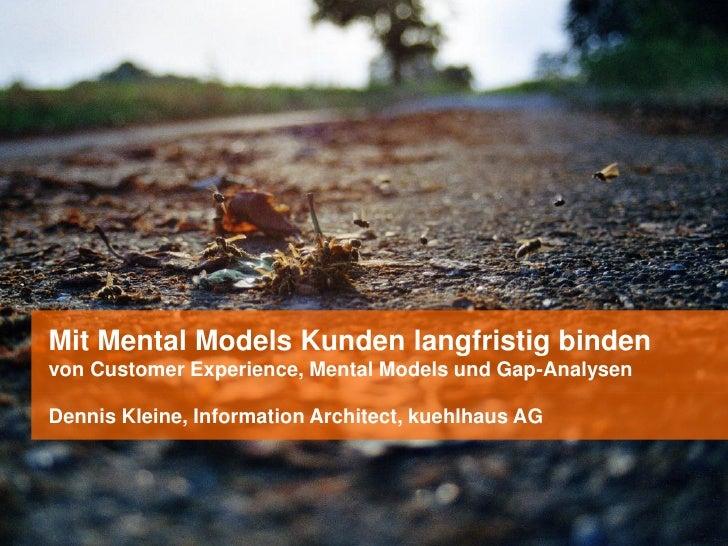 Mit Mental Models Kunden langfristig bindenvon Customer Experience, Mental Models und Gap-AnalysenDennis Kleine, Informati...