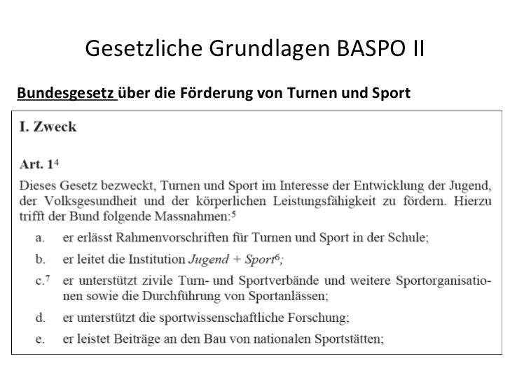 Gesetzliche Grundlagen BASPO II <ul><li>Bundesgesetz  über die Förderung von Turnen und Sport </li></ul>