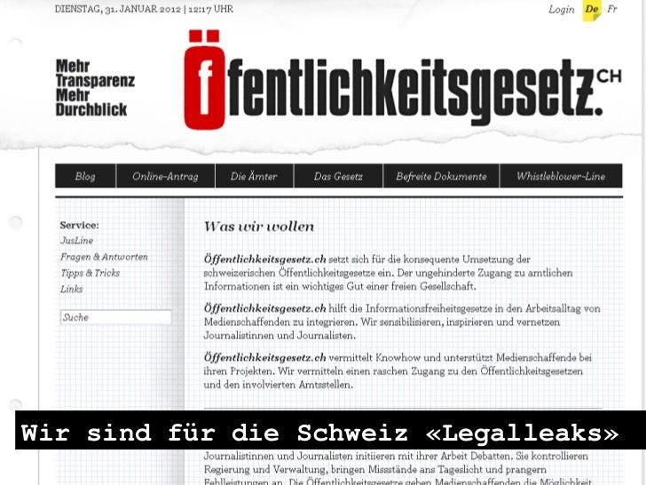 Wir sind für die Schweiz «Legalleaks»