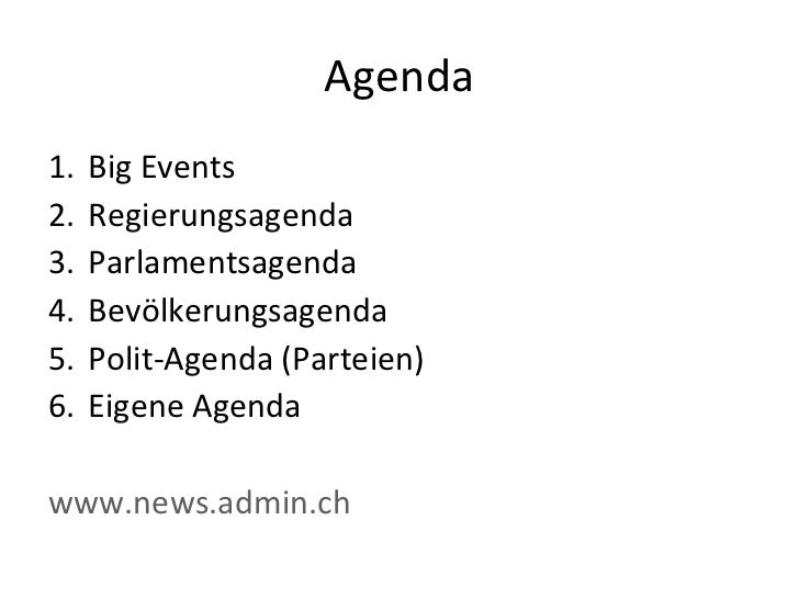 Agenda <ul><li>Big Events </li></ul><ul><li>Regierungsagenda </li></ul><ul><li>Parlamentsagenda </li></ul><ul><li>Bevölker...