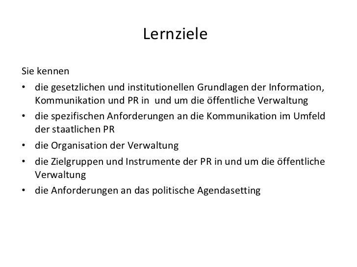 Lernziele <ul><li>Sie kennen </li></ul><ul><li>die gesetzlichen und institutionellen Grundlagen der Information, Kommunika...