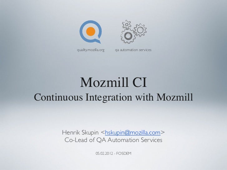 quality.mozilla.org   qa automation services             Mozmill CIContinuous Integration with Mozmill      Henrik Skupin ...