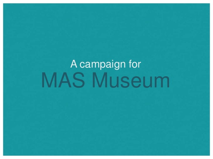 A campaign forMAS Museum