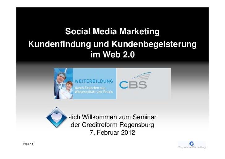 Social Media Marketing   Kundenfindung und Kundenbegeisterung                 im Web 2.0           -lich Willkommen zum Se...