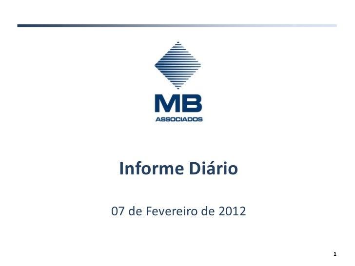 Informe Diário07 de Fevereiro de 2012                          1