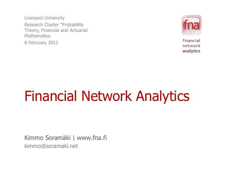 """Liverpool UniversityResearch Cluster """"ProbabilityTheory, Financial and ActuarialMathematics8 February 2012Financial Networ..."""