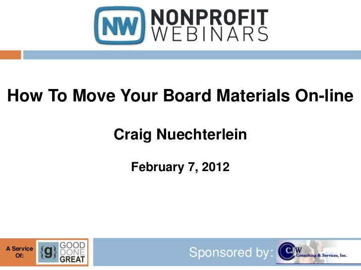 How To Move Your Board Materials On-line            Craig Nuechterlein              February 7, 2012A Service   Of:       ...