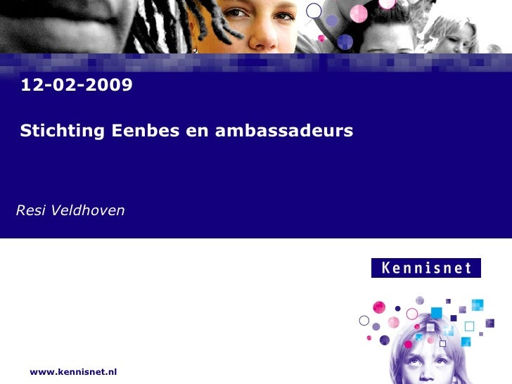 12-02-2009 Stichting Eenbes en ambassadeurs  Resi Veldhoven