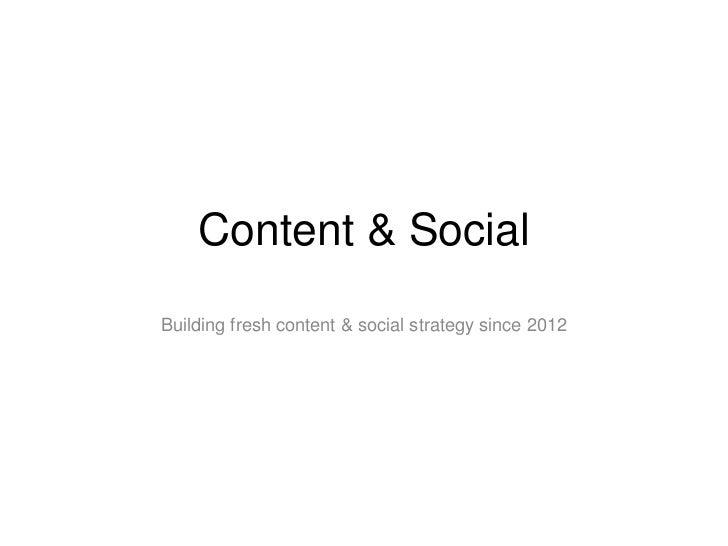 Content & SocialBuilding fresh content & social strategy since 2012