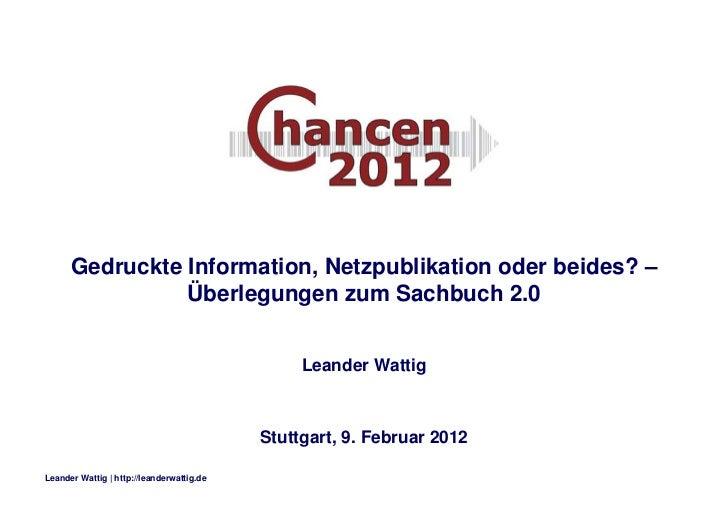Gedruckte Information, Netzpublikation oder beides? –                Überlegungen zum Sachbuch 2.0                        ...