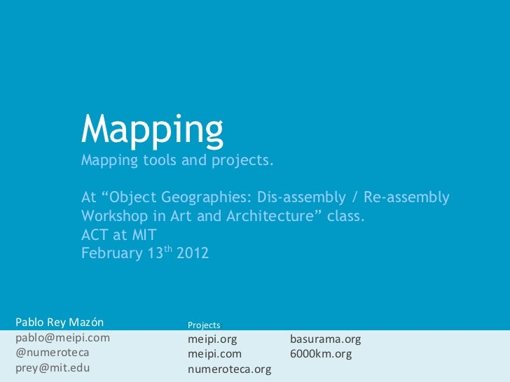 """Mapping          Mapping tools and projects.          At """"Object Geographies: Dis-assembly / Re-assembly          Workshop..."""