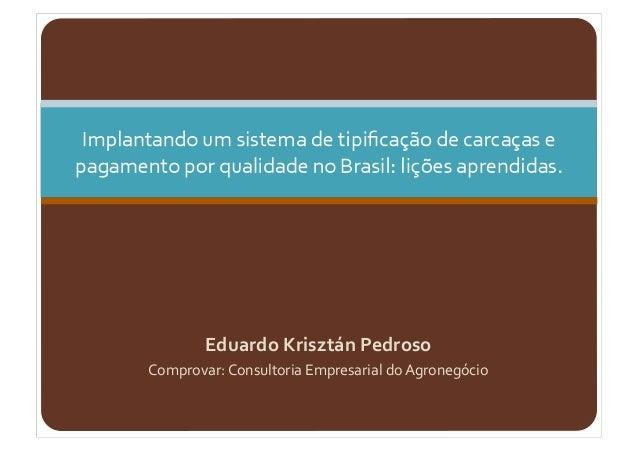 Eduardo Krisztán Pedroso Comprovar: Consultoria Empresarial do Agronegócio