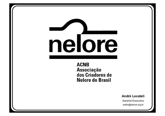 André LocateliGerente Executivoandre@nelore.org.br
