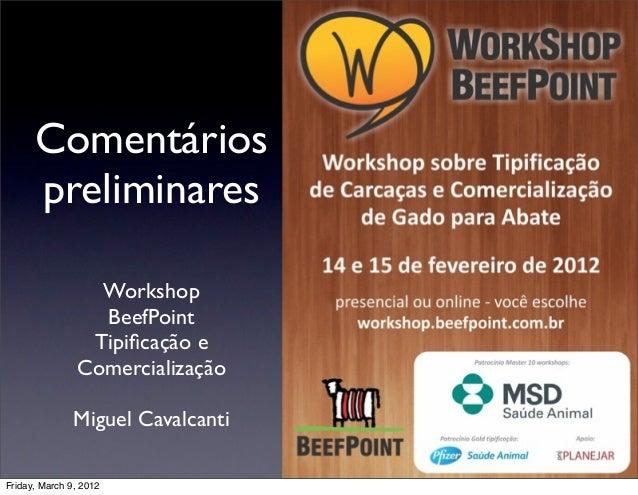 Comentários      preliminares                 Workshop                 BeefPoint                Tipificação e              ...