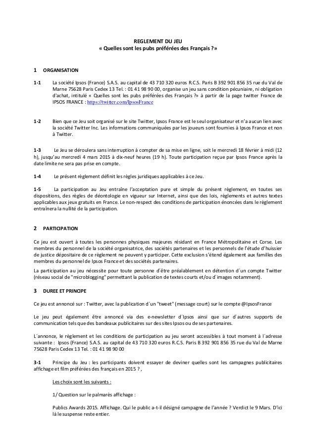 REGLEMENT DU JEU « Quelles sont les pubs préférées des Français ?» 1 ORGANISATION 1-1 La société Ipsos (France) S.A.S. au ...