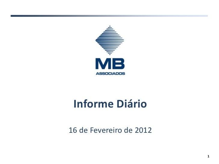 Informe Diário16 de Fevereiro de 2012                          1