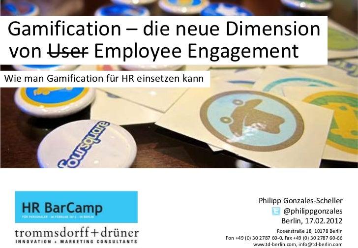 Gamification – die neue Dimensionvon User Employee EngagementWie man Gamification für HR einsetzen kann                   ...