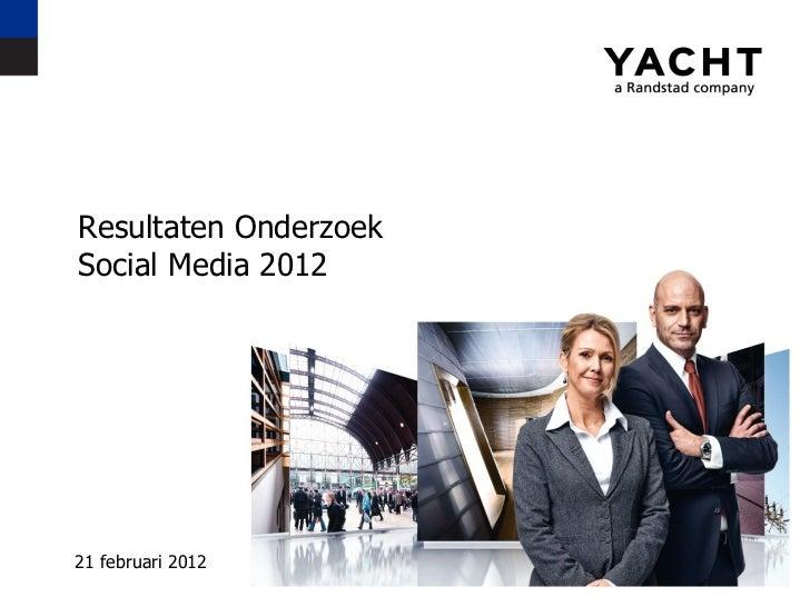 Resultaten Onderzoek  Social Media 2012 <ul><li>21 februari 2012 </li></ul>