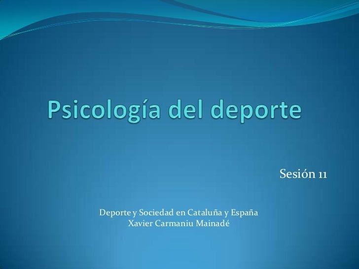 Sesión 11Deporte y Sociedad en Cataluña y España      Xavier Carmaniu Mainadé