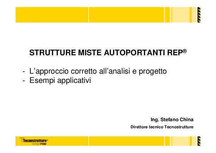 STRUTTURE MISTE AUTOPORTANTI REP®- L'approccio corretto all'analisi e progetto- Esempi applicativi                        ...