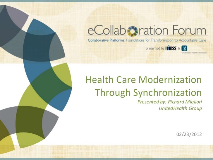 Health Care Modernization                                                               Through Synchronization           ...