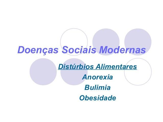 Doenças Sociais Modernas Distúrbios Alimentares Anorexia Bulimia Obesidade