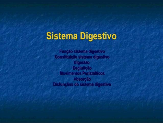 Sistema Digestivo Função sistema digestivoFunção sistema digestivo Constituição sistema digestivoConstituição sistema dige...