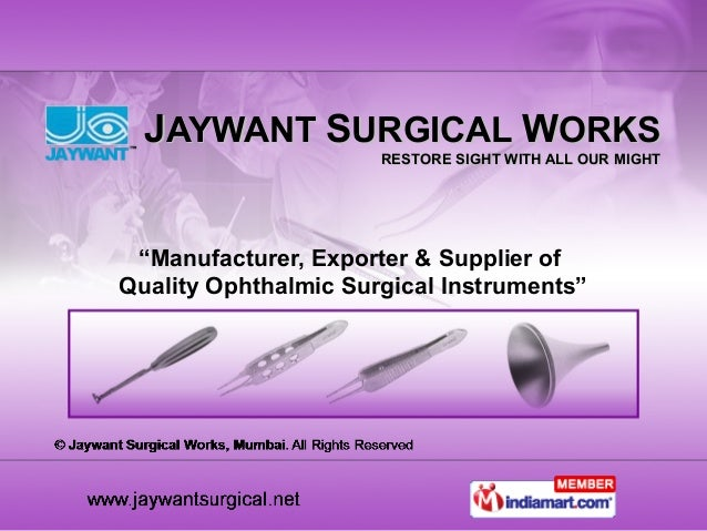 "JJAYWANTAYWANT SSURGICALURGICAL WWORKSORKS RESTORE SIGHT WITH ALL OUR MIGHTRESTORE SIGHT WITH ALL OUR MIGHT ""Manufacturer,..."
