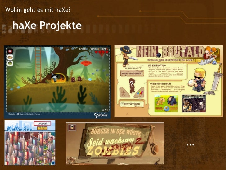 Wohin geht es mit haXe?  haXe     Projekte                           ...